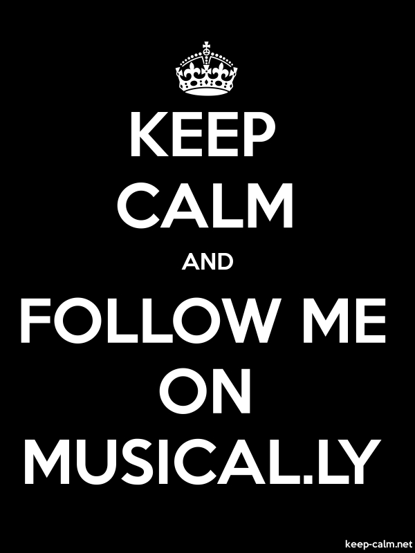 KEEP CALM AND FOLLOW ME ON MUSICAL.LY - white/black - Default (600x800)