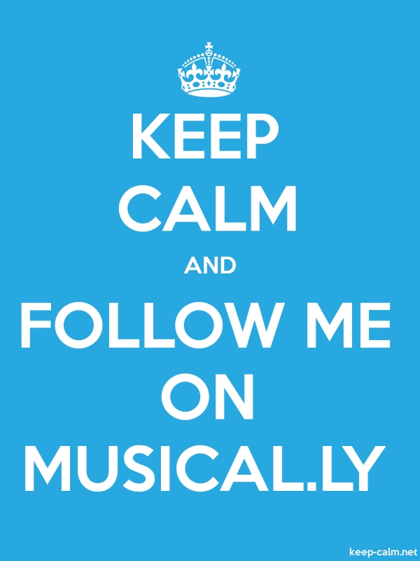 KEEP CALM AND FOLLOW ME ON MUSICAL.LY - white/blue - Default (600x800)