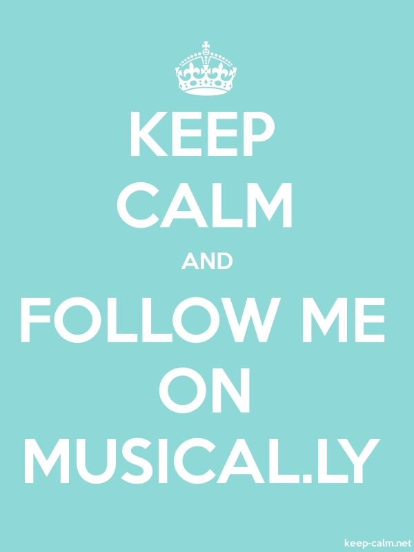 KEEP CALM AND FOLLOW ME ON MUSICAL.LY - white/lightblue - Default (600x800)