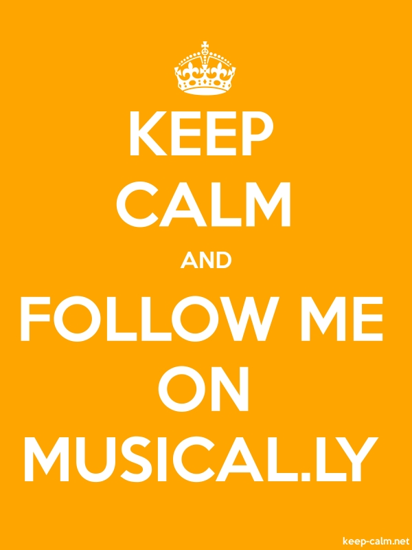 KEEP CALM AND FOLLOW ME ON MUSICAL.LY - white/orange - Default (600x800)