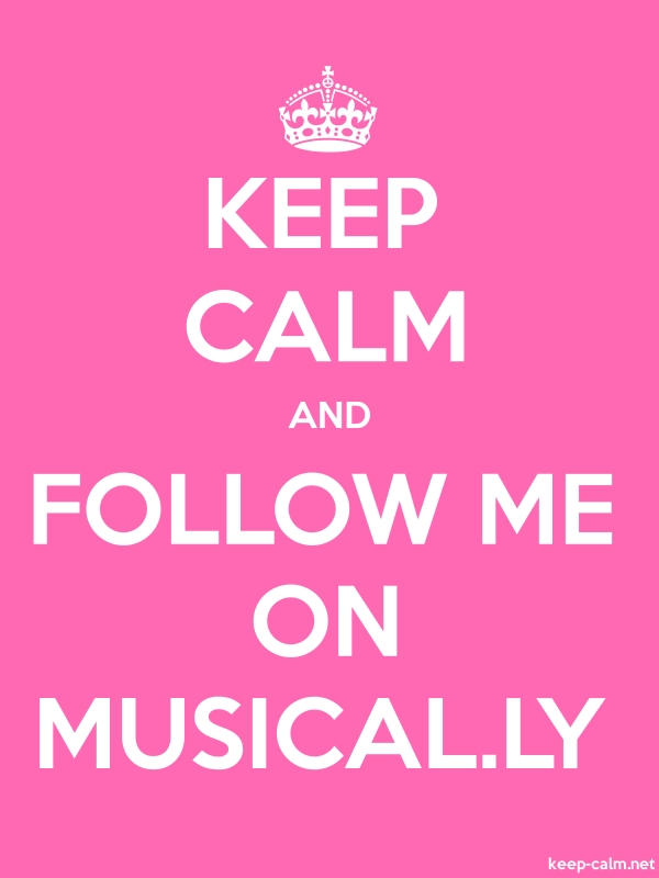 KEEP CALM AND FOLLOW ME ON MUSICAL.LY - white/pink - Default (600x800)
