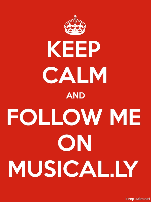 KEEP CALM AND FOLLOW ME ON MUSICAL.LY - white/red - Default (600x800)