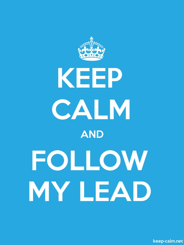 KEEP CALM AND FOLLOW MY LEAD - white/blue - Default (600x800)