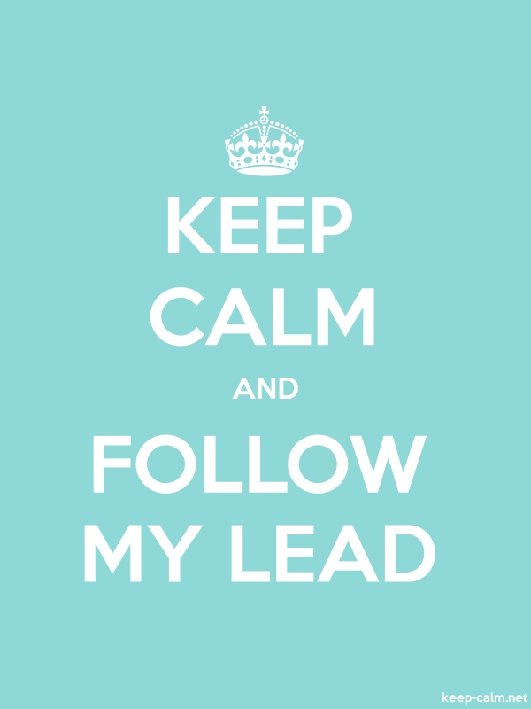 KEEP CALM AND FOLLOW MY LEAD - white/lightblue - Default (600x800)