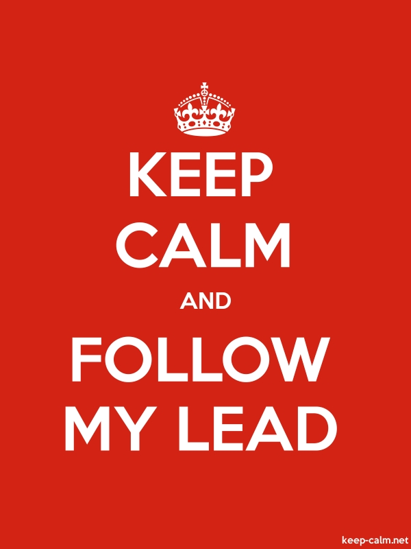 KEEP CALM AND FOLLOW MY LEAD - white/red - Default (600x800)