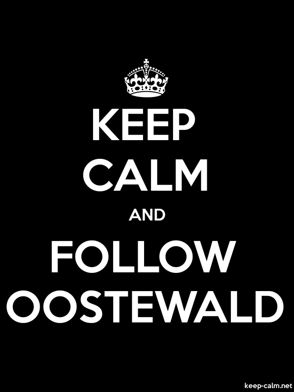 KEEP CALM AND FOLLOW OOSTEWALD - white/black - Default (600x800)