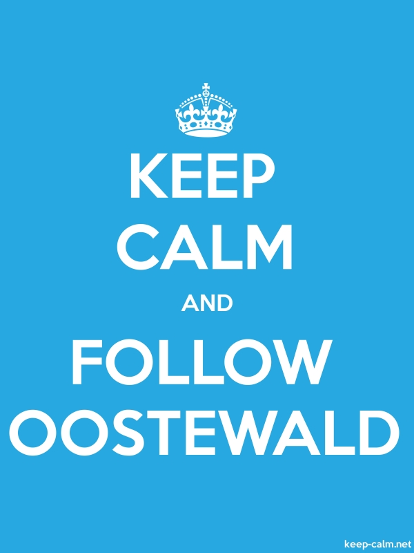 KEEP CALM AND FOLLOW OOSTEWALD - white/blue - Default (600x800)