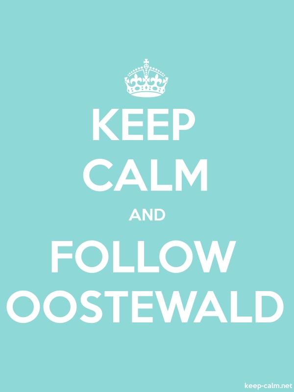 KEEP CALM AND FOLLOW OOSTEWALD - white/lightblue - Default (600x800)