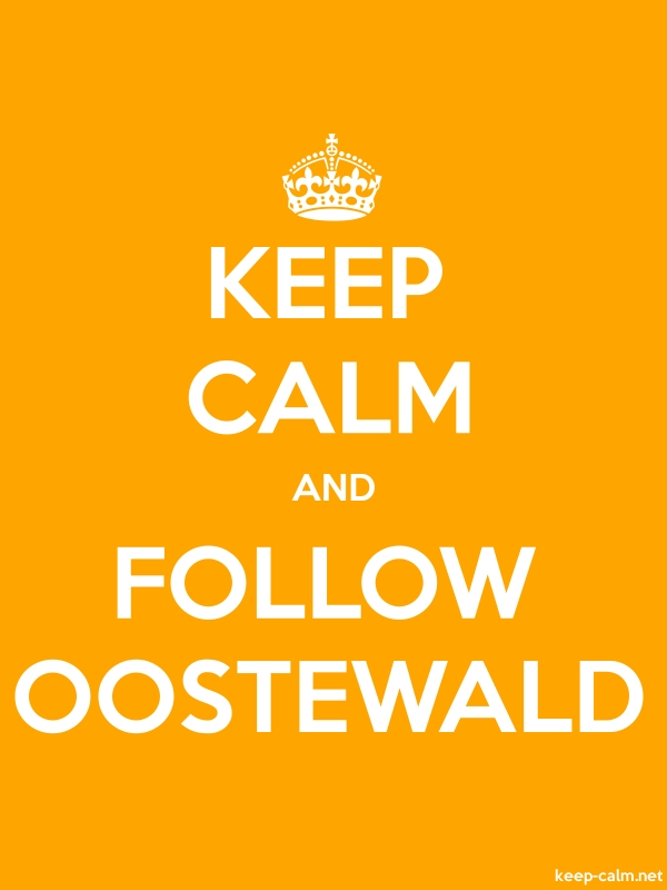 KEEP CALM AND FOLLOW OOSTEWALD - white/orange - Default (600x800)