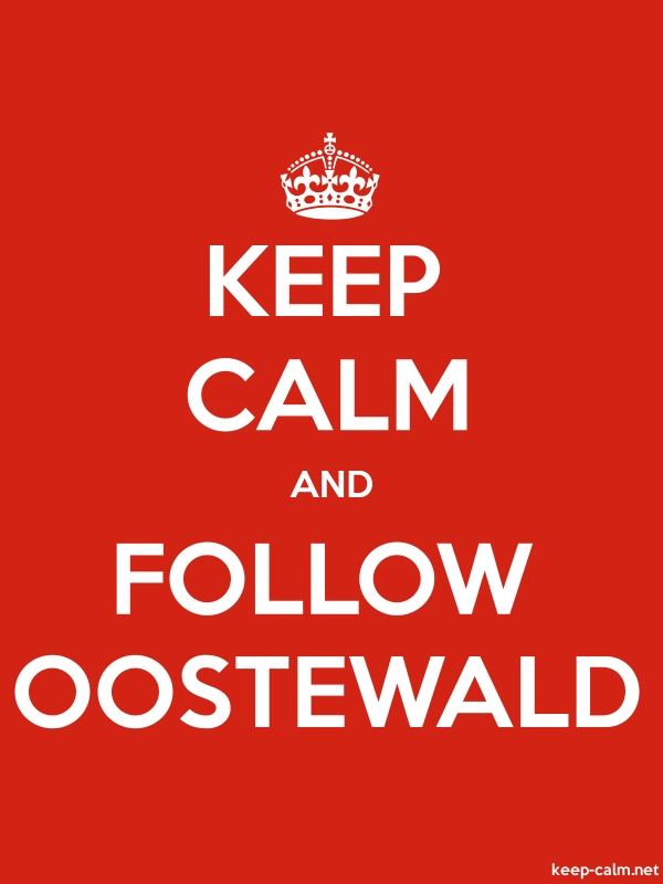 KEEP CALM AND FOLLOW OOSTEWALD - white/red - Default (600x800)