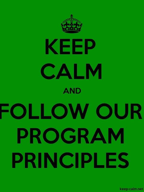 KEEP CALM AND FOLLOW OUR PROGRAM PRINCIPLES - black/green - Default (600x800)