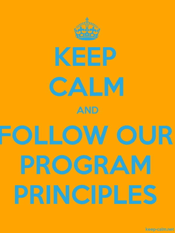 KEEP CALM AND FOLLOW OUR PROGRAM PRINCIPLES - blue/orange - Default (600x800)