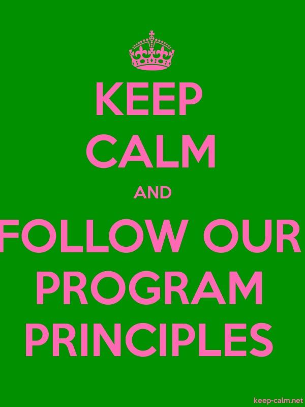 KEEP CALM AND FOLLOW OUR PROGRAM PRINCIPLES - pink/green - Default (600x800)