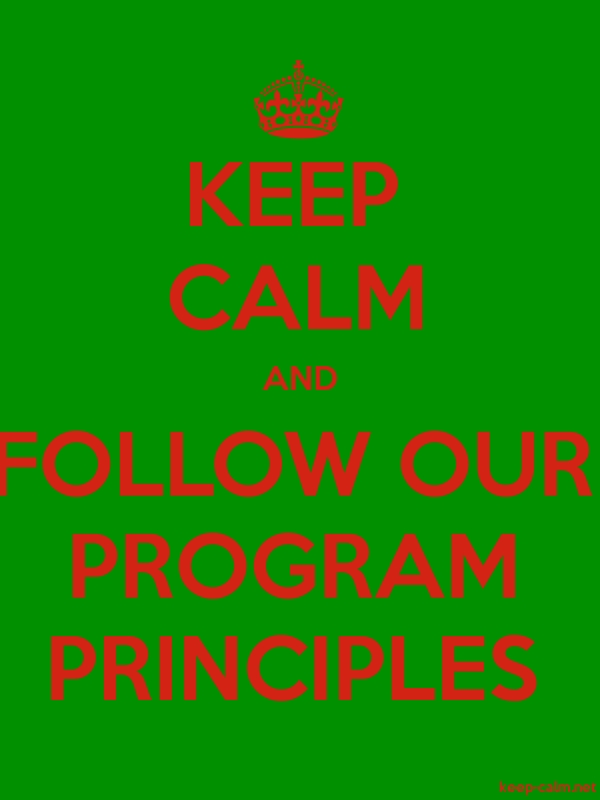 KEEP CALM AND FOLLOW OUR PROGRAM PRINCIPLES - red/green - Default (600x800)