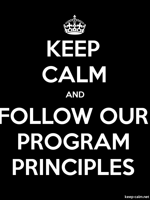 KEEP CALM AND FOLLOW OUR PROGRAM PRINCIPLES - white/black - Default (600x800)
