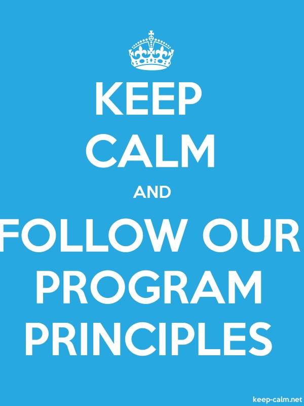 KEEP CALM AND FOLLOW OUR PROGRAM PRINCIPLES - white/blue - Default (600x800)