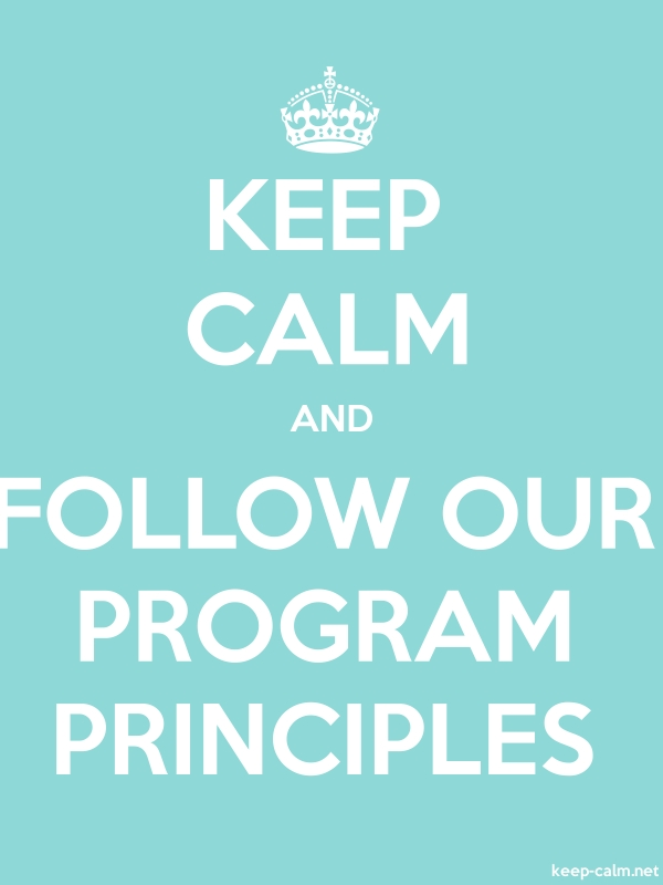KEEP CALM AND FOLLOW OUR PROGRAM PRINCIPLES - white/lightblue - Default (600x800)