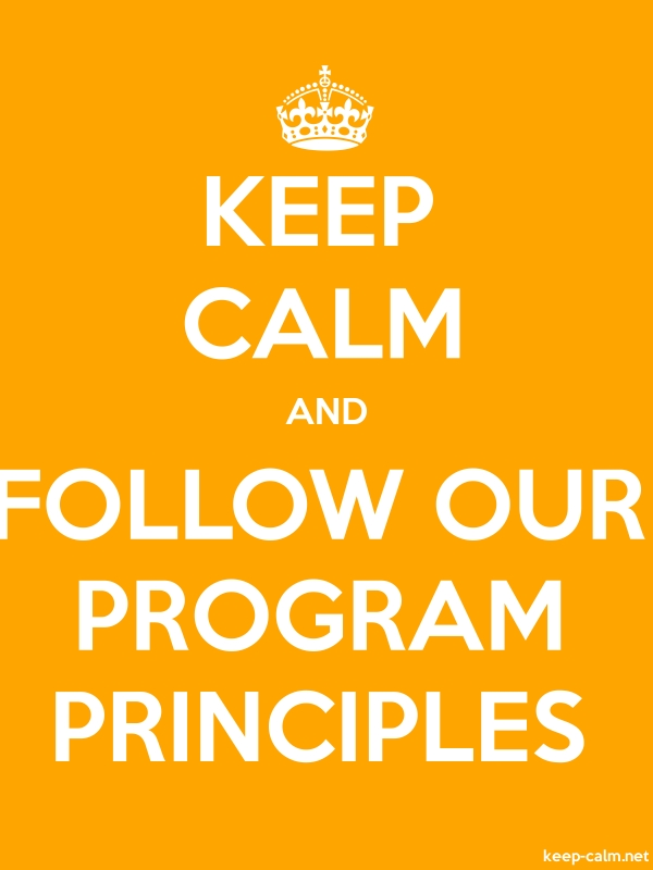 KEEP CALM AND FOLLOW OUR PROGRAM PRINCIPLES - white/orange - Default (600x800)