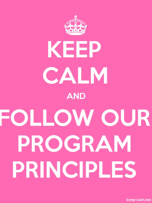 KEEP CALM AND FOLLOW OUR PROGRAM PRINCIPLES - white/pink - Default (600x800)