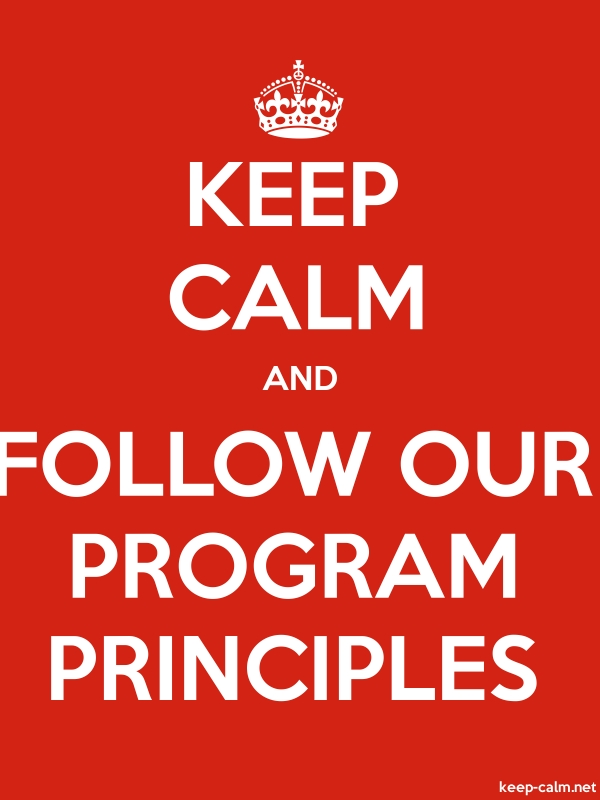 KEEP CALM AND FOLLOW OUR PROGRAM PRINCIPLES - white/red - Default (600x800)