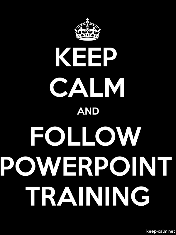 KEEP CALM AND FOLLOW POWERPOINT TRAINING - white/black - Default (600x800)