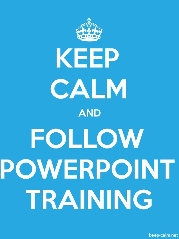 KEEP CALM AND FOLLOW POWERPOINT TRAINING - white/blue - Default (600x800)