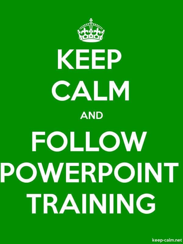 KEEP CALM AND FOLLOW POWERPOINT TRAINING - white/green - Default (600x800)
