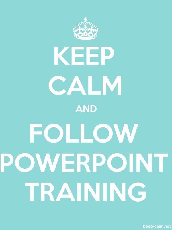 KEEP CALM AND FOLLOW POWERPOINT TRAINING - white/lightblue - Default (600x800)