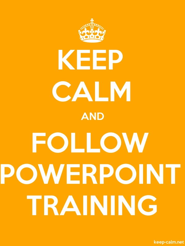 KEEP CALM AND FOLLOW POWERPOINT TRAINING - white/orange - Default (600x800)