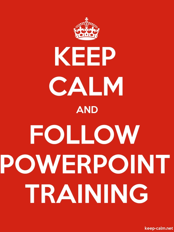 KEEP CALM AND FOLLOW POWERPOINT TRAINING - white/red - Default (600x800)
