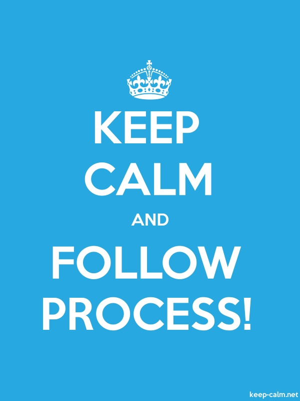 KEEP CALM AND FOLLOW PROCESS! - white/blue - Default (600x800)