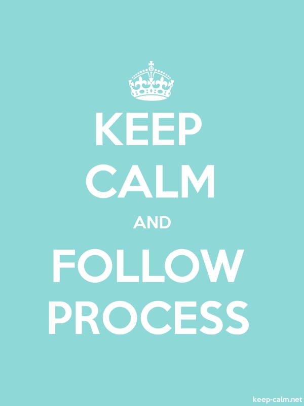 KEEP CALM AND FOLLOW PROCESS - white/lightblue - Default (600x800)