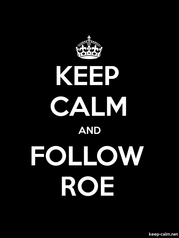 KEEP CALM AND FOLLOW ROE - white/black - Default (600x800)