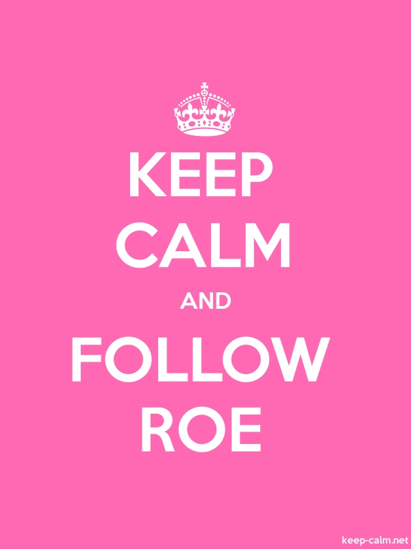 KEEP CALM AND FOLLOW ROE - white/pink - Default (600x800)