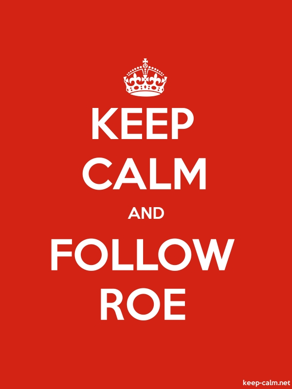KEEP CALM AND FOLLOW ROE - white/red - Default (600x800)