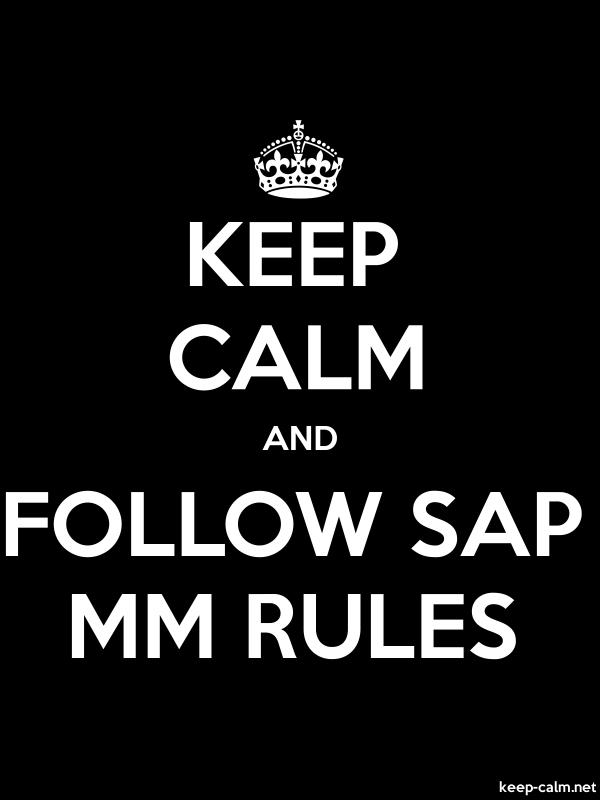 KEEP CALM AND FOLLOW SAP MM RULES - white/black - Default (600x800)