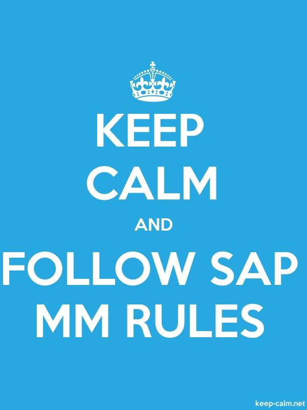 KEEP CALM AND FOLLOW SAP MM RULES - white/blue - Default (600x800)