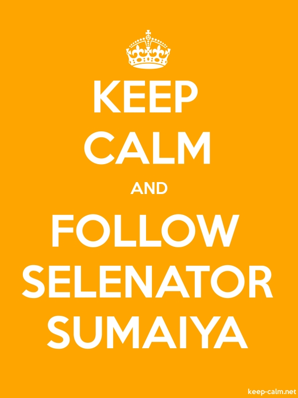KEEP CALM AND FOLLOW SELENATOR SUMAIYA - white/orange - Default (600x800)