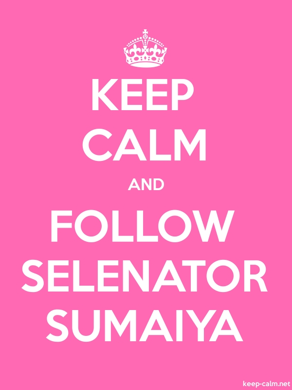 KEEP CALM AND FOLLOW SELENATOR SUMAIYA - white/pink - Default (600x800)
