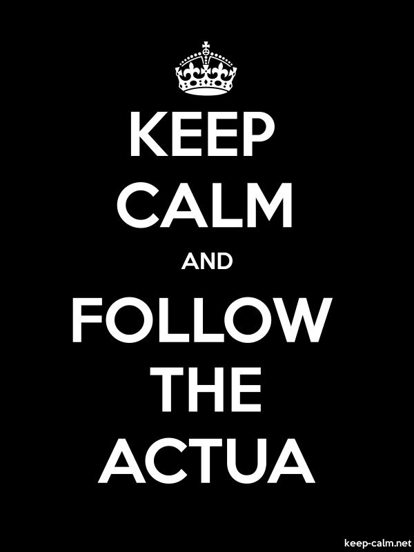 KEEP CALM AND FOLLOW THE ACTUA - white/black - Default (600x800)