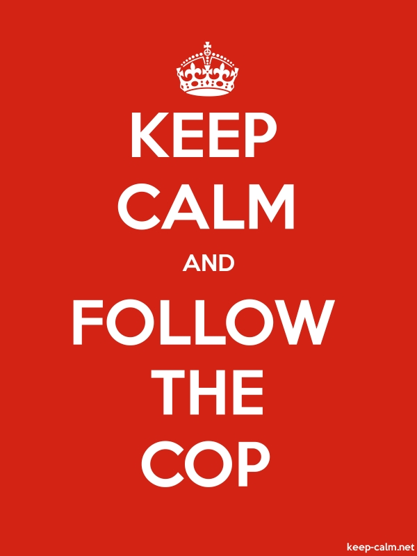 KEEP CALM AND FOLLOW THE COP - white/red - Default (600x800)