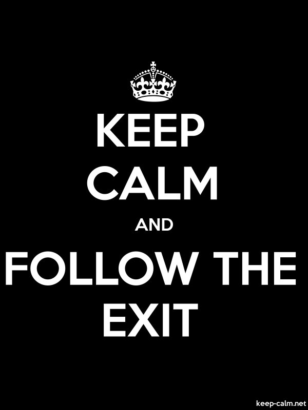 KEEP CALM AND FOLLOW THE EXIT - white/black - Default (600x800)