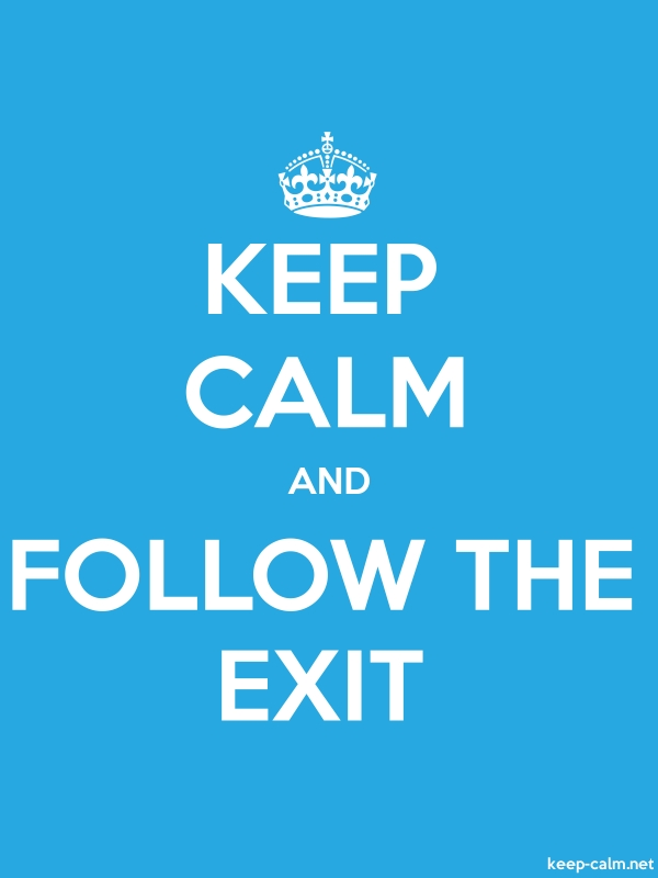 KEEP CALM AND FOLLOW THE EXIT - white/blue - Default (600x800)