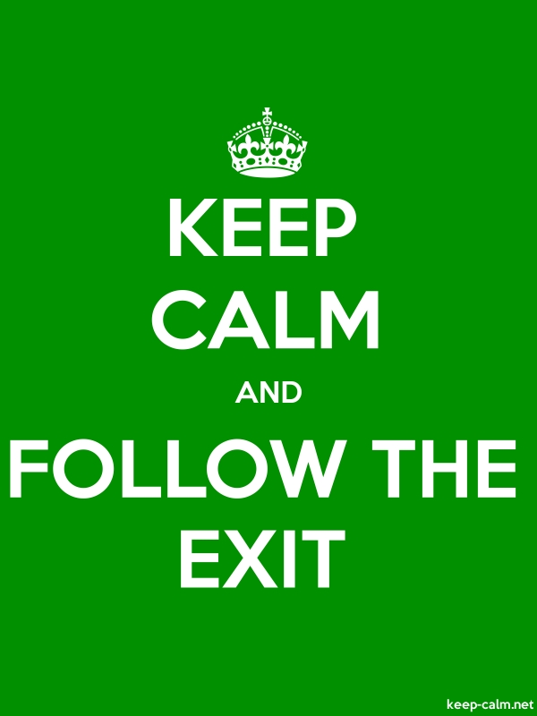 KEEP CALM AND FOLLOW THE EXIT - white/green - Default (600x800)