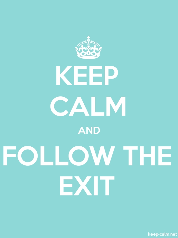 KEEP CALM AND FOLLOW THE EXIT - white/lightblue - Default (600x800)