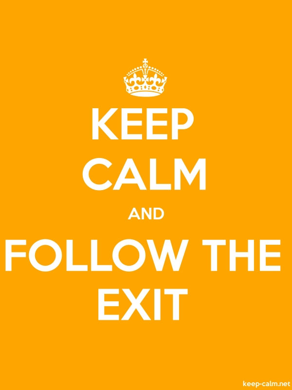 KEEP CALM AND FOLLOW THE EXIT - white/orange - Default (600x800)