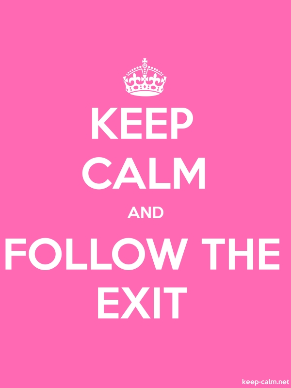 KEEP CALM AND FOLLOW THE EXIT - white/pink - Default (600x800)
