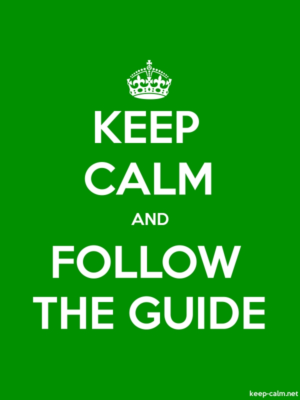 KEEP CALM AND FOLLOW THE GUIDE - white/green - Default (600x800)
