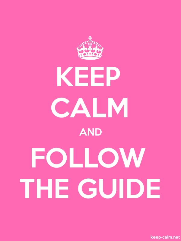 KEEP CALM AND FOLLOW THE GUIDE - white/pink - Default (600x800)