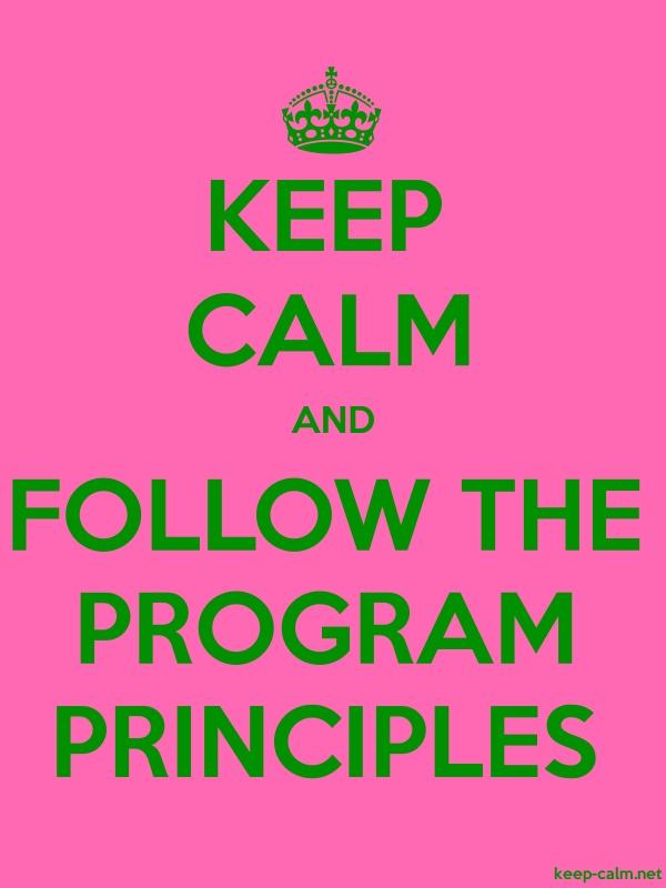 KEEP CALM AND FOLLOW THE PROGRAM PRINCIPLES - green/pink - Default (600x800)
